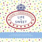 Life is Sweet by Hope and Greenwood: Review