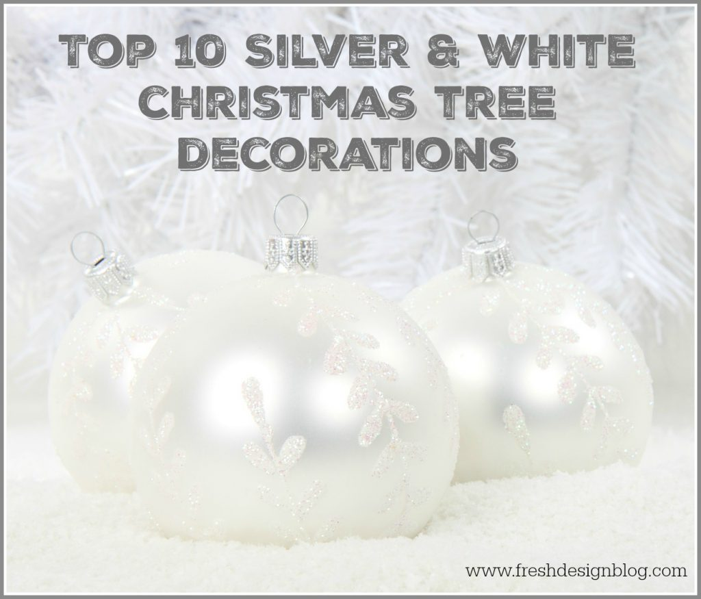 Best silver and white Christmas tree decorations