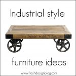 Industrial style furniture: Four distinctive ideas for your home