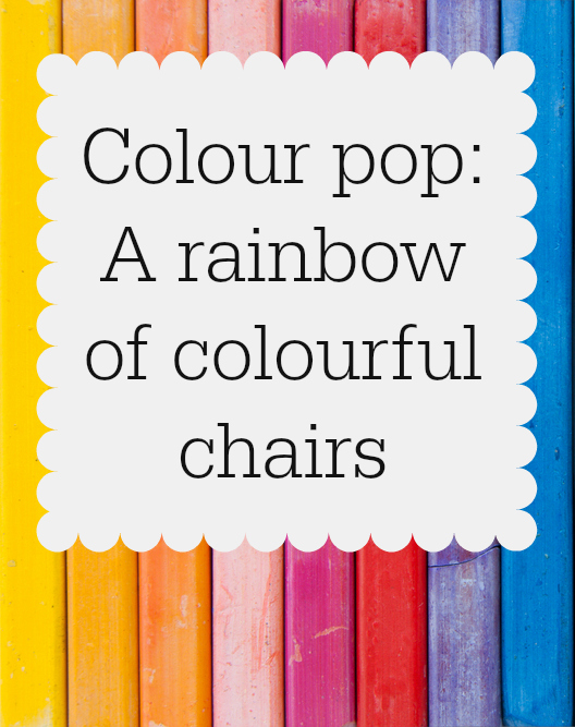 Add colour to your home through funky colour chairs