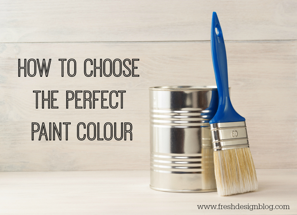How To Choose The Perfect Paint Colour Fresh Design Blog