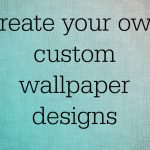 Create fresh designs for your walls with custom personalised wallpaper