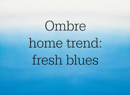 The very best of blue ombre home and decor